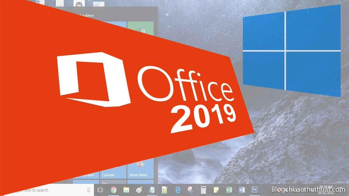 Mời bạn trải nghiệm ngay Office 2019 miễn phí - Download Office 2019 beta full key