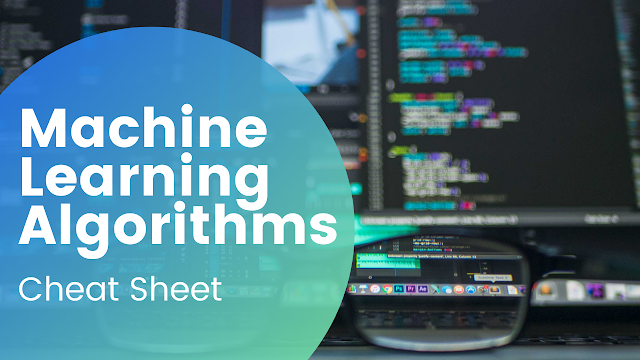 Machine Learning Algorithms Cheat Sheet and how to choose an algorithm