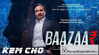 Kem Cho Lyrics – Baazaar | Ikka | Jyotica Tangri , Latest Song lyrics