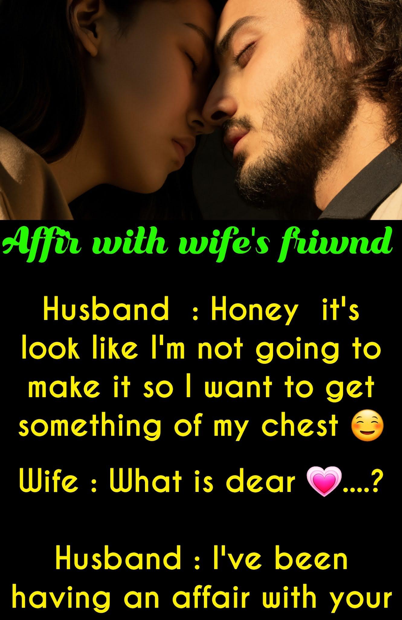 Having friend with wife affair My Emotional