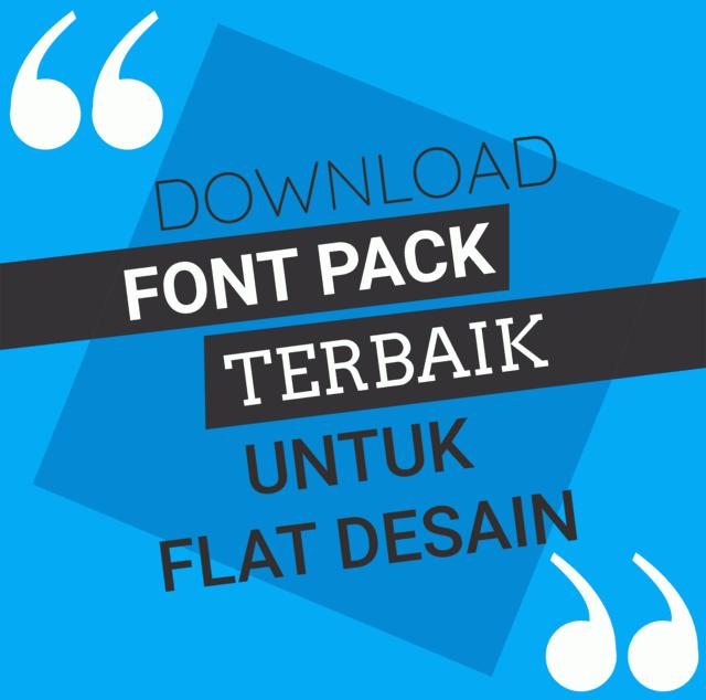 Download Font Pack Terbaik Untuk Flat Desain Pintar Sekolah