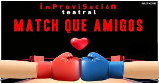 MATCH QUE AMIGOS - Improvisación Teatral