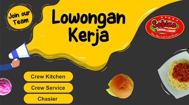 Lowongan Kerja Crew Kitchen, Crew Service & Chasier Sakina Fried Chicken Cilegon