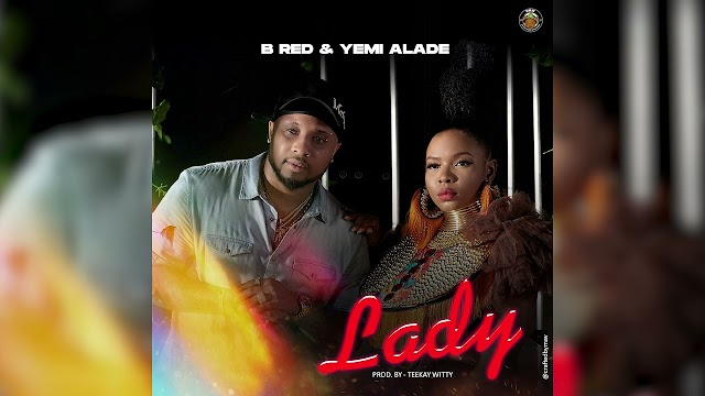 DOWNLOAD B Red & Yemi Alade - Lady | MP3