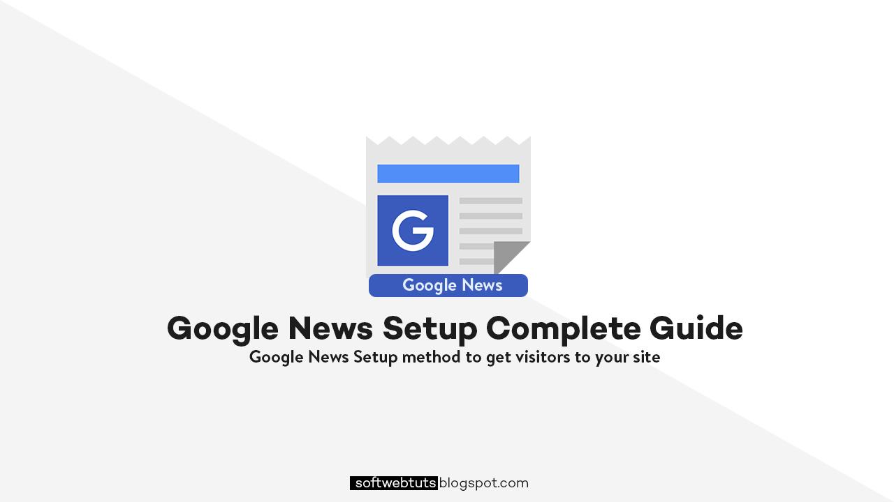 Google News Setup Complete Guide