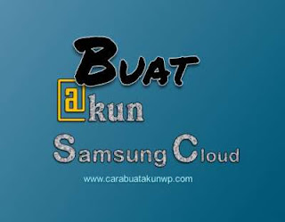 Cara Buat Akun ID Samsung Cloud