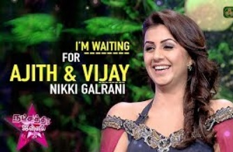 I'm Waiting! for Ajith & Vijay – Nikki Galrani | Natchathira Jannal | Season 2 | Puthuyugam Tv