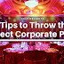 5 Tips to Throw the Perfect Corporate Party