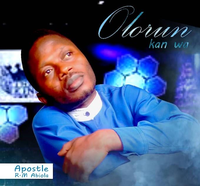 [Download Audio] Apostle Abiola - Olorun Kan Wa