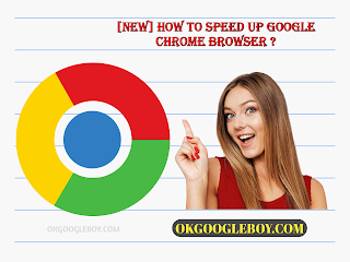 [New] How To Speed Up Google Chrome Browser ?