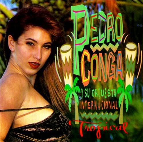 TROPICAL - PEDRO CONGA Y SU ORQUESTA INTERNACIONAL (1995)