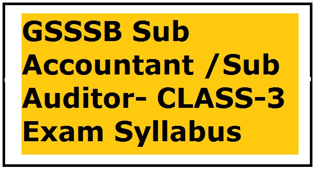 GSSSB Sub Accountant /Sub Auditor- CLASS-3 Exam Syllabus