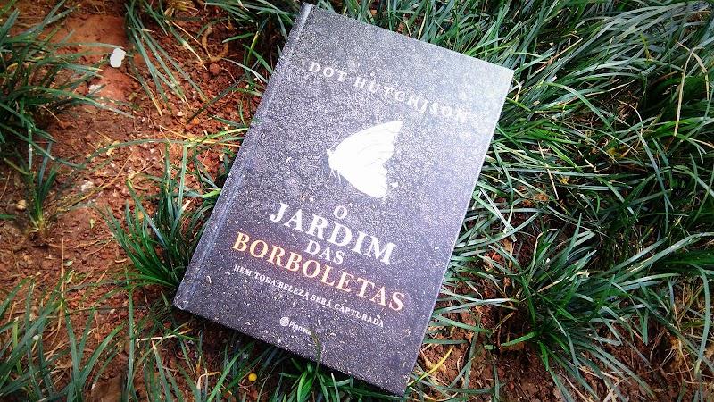 [RESENHA #448] O JARDIM DAS BORBOLETAS - DOT HUTCHISON
