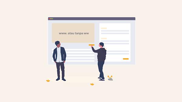 WWW atau Tanpa WWW, Mana yang lebih baik untuk SEO