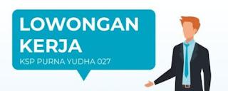 Lowongan Kerja KSP PURNA YUDHA 027 Jepara