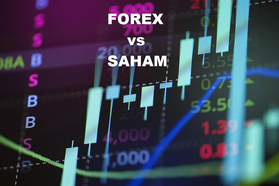 Kelebihan Trading Forex Dibandingkan Trading Saham
