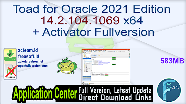 Toad for Oracle 2021 Edition 14.2.104.1069 x64 + Activator Fullversion