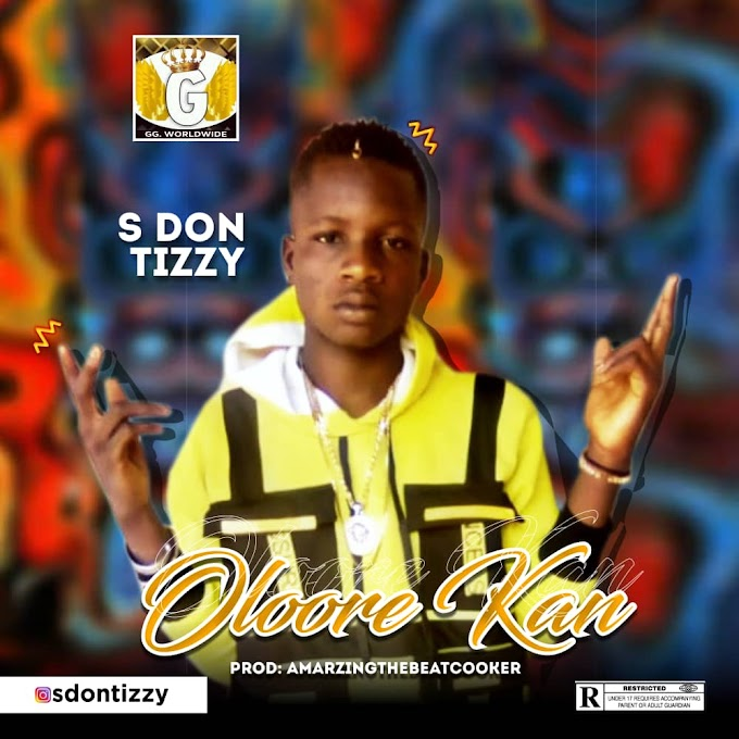 S Don Tizzy - Oloore Kan