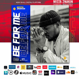DOWNLOAD MP3: Mista 2nakin - Be For Me