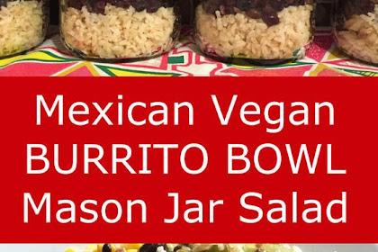 Mexican Vegan Burrito Bowl Mason Jar Salad - Chipotle Style