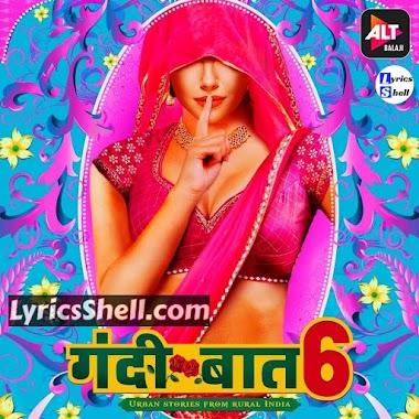 Gandii Baat 6 Web Series (2021) Alt Balaji: Cast, All Episodes Online, Watch Online