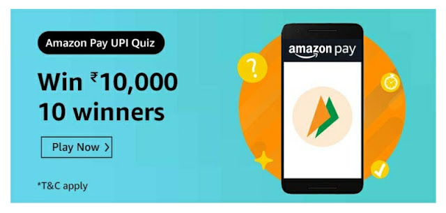 Amazon Pay UPI Quiz answer and win rs 10000