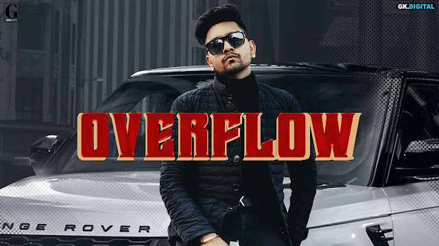 Overflow By Hairat Aulakh Song Lyrics Latest Punjabi Songs | Geet MP3 Lyrics Planet