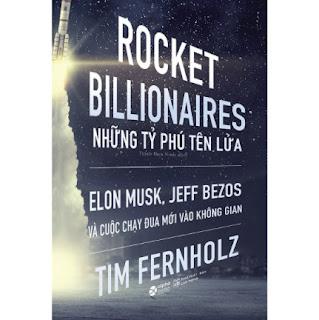 Rocket Billionares - Những Tỉ Phú Tên Lửa Và Cuộc Chạy Đua Mới Vào Không Gian ebook PDF EPUB AWZ3 PRC MOBI