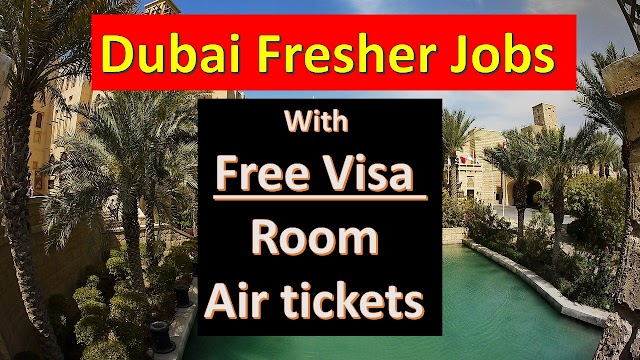 Fresher Jobs In Dubai 2019| Dubai Fresher Jobs |