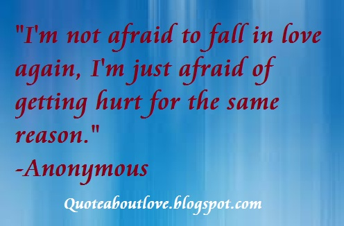 Imágenes De I Am Afraid To Fall In Love Again Quotes