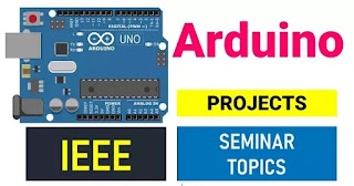 Arduino Projects IEEE Seminar Topics