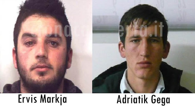 The Albanians Ervis Markja and Adriatik Gega escaped from high security prison in Italy