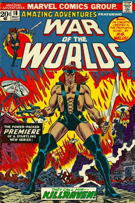 Amazing Adventures #18, Killraven makes his debut, stands there holding a sword and looking like an angry 1970s sci-fi porn star, as drawn by John Romita, War of the Worlds