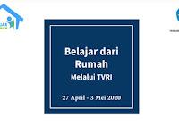 Panduan Lengkap Program Belajar Dari Rumah (BDR) TVRI  dan Jadwal Tanggal 27 April – 3 Mei 2020