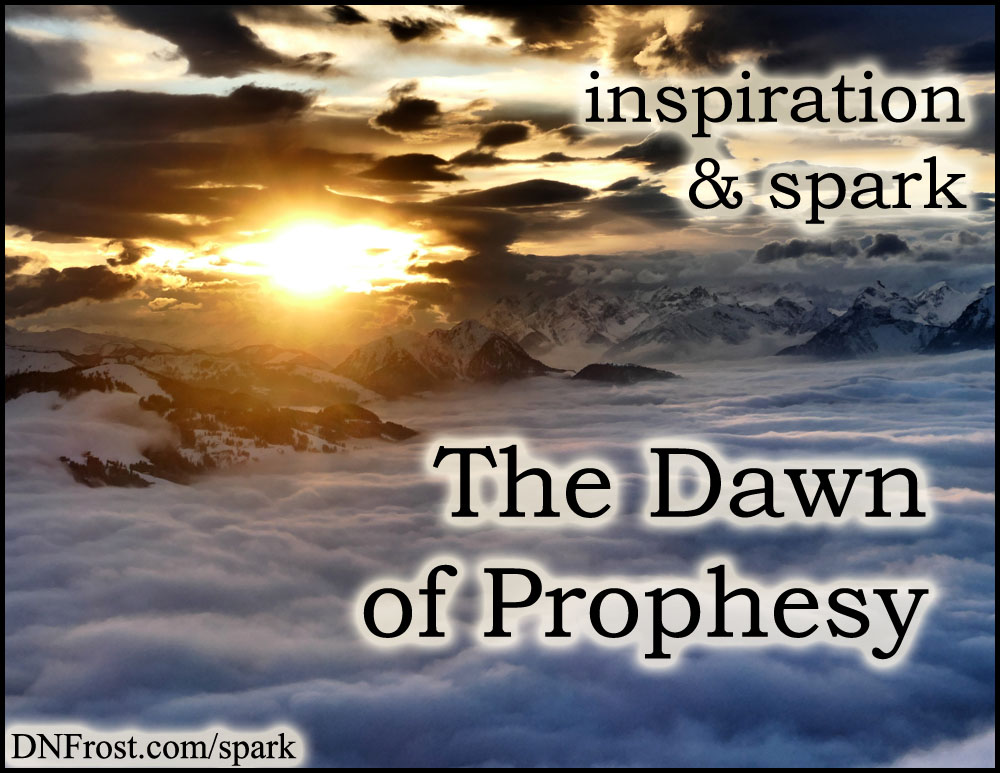 The Dawn of Prophesy: a poem for every scene http://www.dnfrost.com/2017/06/the-dawn-of-prophesy-inspiration-spark.html #TotKW Inspiration and spark by D.N.Frost @DNFrost13 Part 4 of a series.