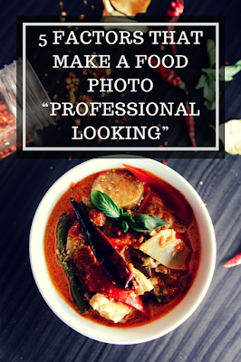 "5 Factors that make a food photo ""professional looking"" / 5 faktor yang membuat foto makanan tampak professional - Flavary"