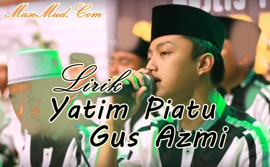 Lirik Yatim Piatu (Gus Azmi)