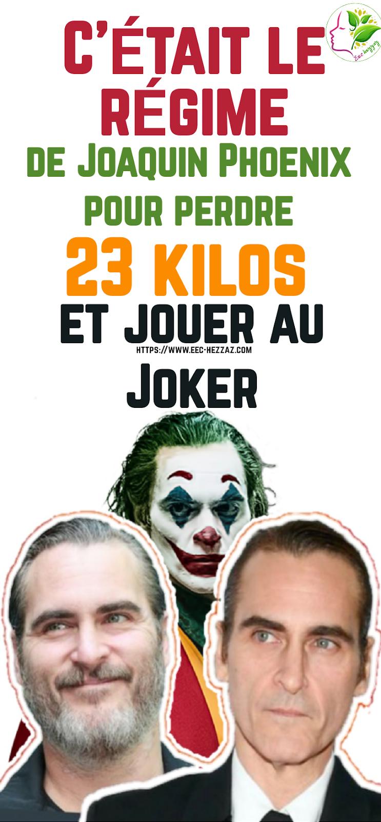 C'était le régime de Joaquin Phoenix pour perdre 23 kilos et jouer au Joker