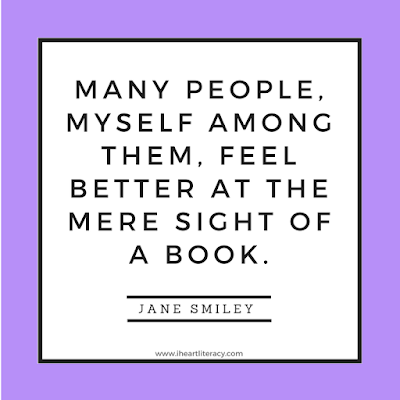 Many people, myself among them, feel better at the mere sight of a book. - Jane Smiley