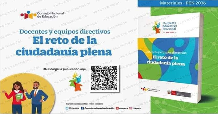 PROYECTO EDUCATIVO NACIONAL AL 2036: El Reto de la Ciudadanía Plena [DESCARGAR .PDF] www.cne.gob.pe