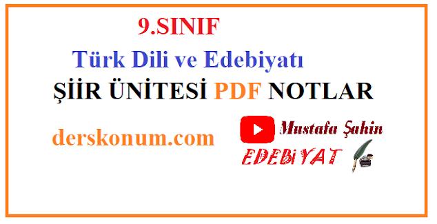 9.Sınıf Edebiyat Şiir Ünitesi Konu Anlatımı,Ders Notları PDF İNDİR