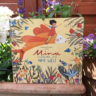 Mina entdeckt eine neue Welt Autorin: Sandra Niebuhr-Siebert Illustrationen: Lars Baus Verlag: Carlsen