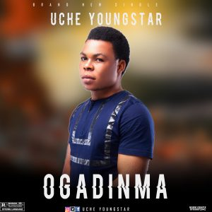 [ MUSIC ] Uche Youngstar – Ogadinma | MP3 DOWNLOAD