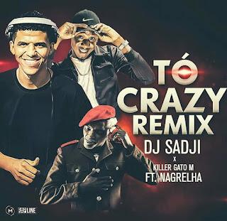 DJ Sadji Killer Gato-M ft. Nagrelha - Tó Crazy [Remix]