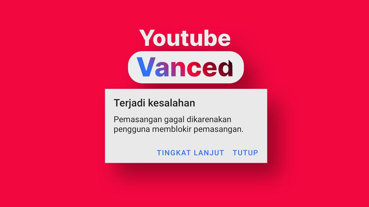 vanced app pengguna memblokir pemasangan
