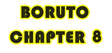 Manga Boruto Chapter 8, Ini Pembahasannya !!!
