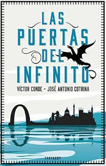 Las puertas del infinito - Victor Conde - Jose Antonio Cotrina - Ucronia Fantastica - Realidad y Fantasia
