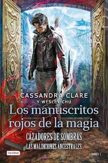Los manuscritos rojos de la magia | Cazadores de sombras: Los manuscritos ancestrales #1 | Cassandra Clare & Wesley Chu | Destino