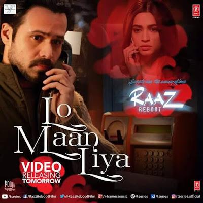 Lo Maan Liya - Raaz Reboot (2016)