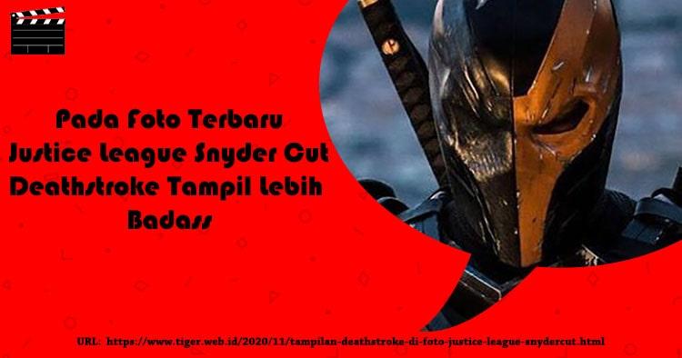 Deathstroke Tampil Lebih Badass